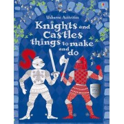 Things to Make & Do: Knights and Castles things to make and do