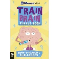 Mensa Train Your Brain: Brain Scrambling Challenges