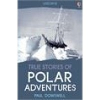 True Stories: Polar Adventures